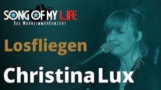 Christina Lux & Oliver George - Losfliegen | Song Of My Life