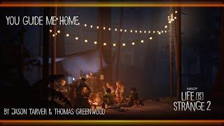 You Guide Me Home - Jason Tarver & Thomas Greenwood [Life is Strange 2]