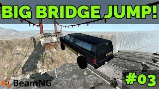 BEAMNG - BIG BRIDGE JUMP! #03