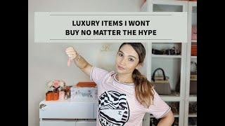 5 LUXURY ITEMS I WILL NOT BUY NO MATTER THE HYPE | TAG VIDEO