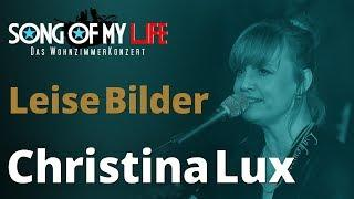 Christina Lux & Oliver George - Leise Bilder | Song Of My Life