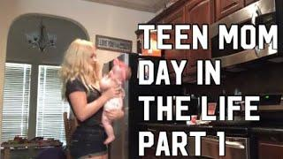 Teen Mom Day in the Life Part 1: Morning to Afternoon