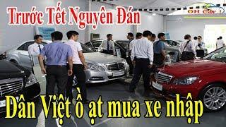 Dân Việt ồ ạt mua xe nhập trước Tết Nguyên Đán