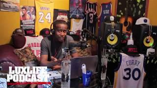 """The """"LuxLife PodCast"""" EP.008 (Guest West Geezy Jay)"""