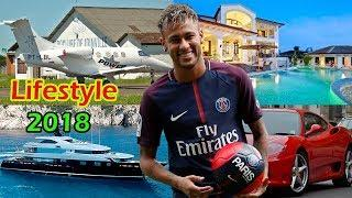 Neymar's Luxury Lifestyle 2018