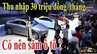 Thu nhập 30 triệu đồng/ tháng - Có nên sắm ô tô ?