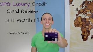 SPG Luxury Credit Card Review | Waller's Wallet
