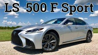 The LS 500 F Sport is a Legit Luxury Sports Sedan | 2018 Lexus LS 500 F Sport