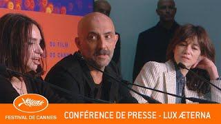 LUX AETERNA - Conférence de presse - Cannes 2019 - VF