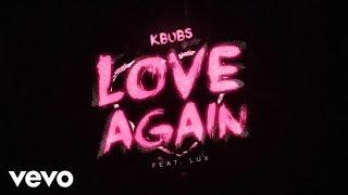 Kbubs - Love Again (Official Audio) ft. Lux