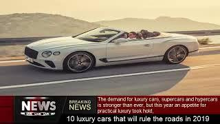 10 luxury cars that will rule the roads in 2019