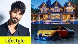 Shahid Kapoor Luxurious Lifestyle, Family, Kids, House, Expensive Cars, Net Worth And Biography 2018