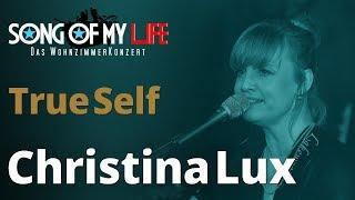 Christina Lux & Oliver George - True Self | Song Of My Life