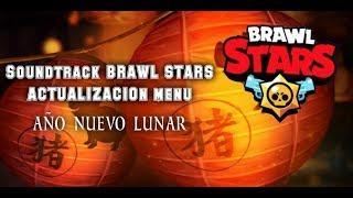 NUEVO Soundtrack (OST) Brawl Stars  AÑO NUEVO LUNAR, ACTUALIZACIÓN 2019 | Chinese New year Menu