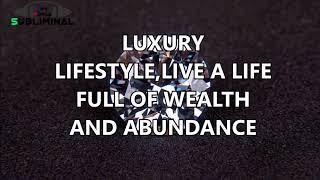 Luxury Lifestyle, Live A Life Full Of Wealth & Abundance Subliminal
