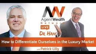 How to Differentiate Ourselves in the Luxury Market w/Patrick Lilly