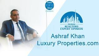 Ashraf Khan's views on Dubai Real Estate Market, specially on luxury properties and Downtown.
