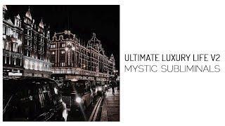 ✧ ultimate luxury life v2↠ improved subliminal ✧