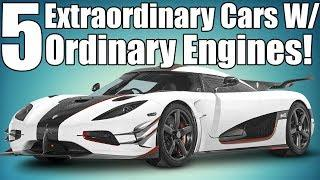5 Extraordinary Cars With Ordinary Engines!
