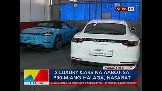 BP: 2 luxury cars na aabot sa P30-M ang halaga, nasabat