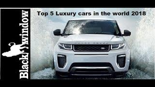 Top 5 Luxury cars in the world 2018