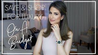 HOW TO SAVE & SHOP LUXURY ON A BUDGET | Luxury Fashion Advice | JASMINA BHARWANI