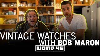 WOMD 45 | Vintage Rolex, Vintage Patek, & Other Investment Quality Watches w/ Bob Maron