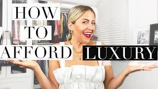 How To Afford + Save Money on Luxury!