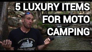 5 Luxury Motorcycle Camping Items (2018)