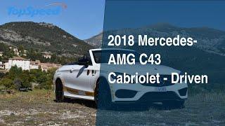 2018 Mercedes-AMG C43 Cabriolet - Driven
