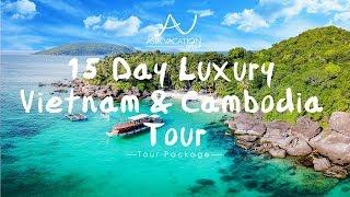 15 Day Luxury Vietnam & Cambodia Tour | Asia Vacation Group