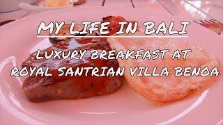 MY LIFE IN BALI: LUXURY BREAKFAST @ ROYAL SANTRIAN VILLA BENOA