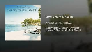 Luxury Hotel & Resort