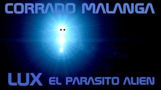 CORRADO MALANGA EN ESPAÑOL, LUX PARASITO ALIEN, (audio texto).