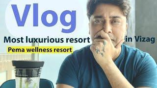 The Most Amazing Luxury Vizag Resort Ever/ Pema Wellness Resort / Vizag