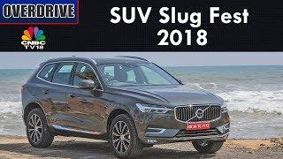 SUV Slug Fest 2018 | Luxury Segment For SUVs | Overdrive | CNBC TV18