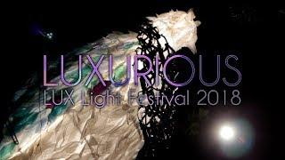 LUXURIOUS [LUX Light Festival 2018]