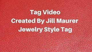Tag Video _ Created By Jill Maurer Jewelry Style Tag❤️