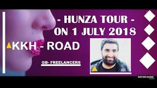 LUXURY TRAVEL IN HUNZA ! KKH ROAD WITH ME, GB-FREELANCERS JULY 1 2018