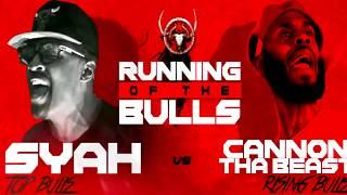 SYAH vs CANNON THA BEAST hosted by John John Da Don | BULLPEN BATTLE LEAGUE