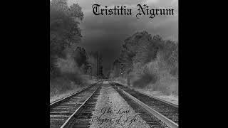 Tristitia Nigrum - The Last Chapter of Life