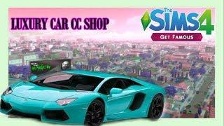 CC SHOPPING FOR LUXURY LIFE CARS + LINKS | THE SIMS 4 GET FAMOUS