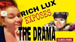 RICH LUX EXPOSES THE DRAMA!!