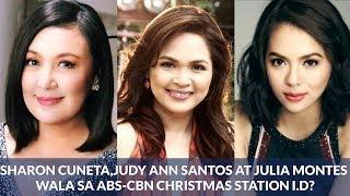 Bakit nga ba WALA si Sharon Cuneta,Judy Ann Santos at Julia Montes sa ABS-CBN Christmas Station I.D?