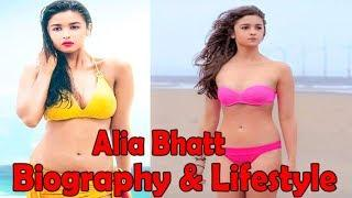 Alia Bhatt Lifestyle Age, Boyfriend, Family, Salary, Income, House, Car, Biography 2019