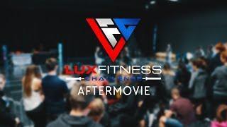 Aftermovie | Lux Fitness Challenge 2018 | 4K (UHD)
