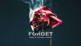 Malko - Forget (ft. Lux Kent & Gruth)