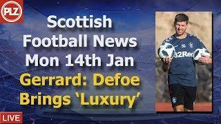 Gerrard: Defoe Brings 'Luxury' - Monday 14th January - PLZ Scottish Bulletin