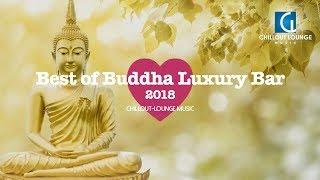 Best of Buddha Luxury Bar 2018 | Chillout Lounge Music