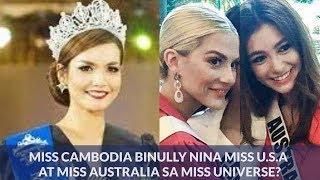 Miss Cambodia BINULLY nina Miss U.S.A at Miss Australia sa Miss Universe?